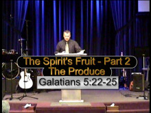 The Spirit's Fruit - Part 2: The Produce