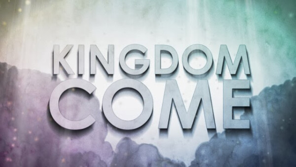 Series: Kingdom Come!