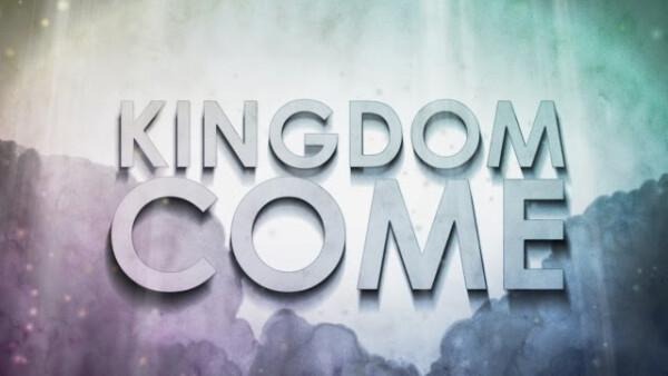 Series: Kingdom Come!