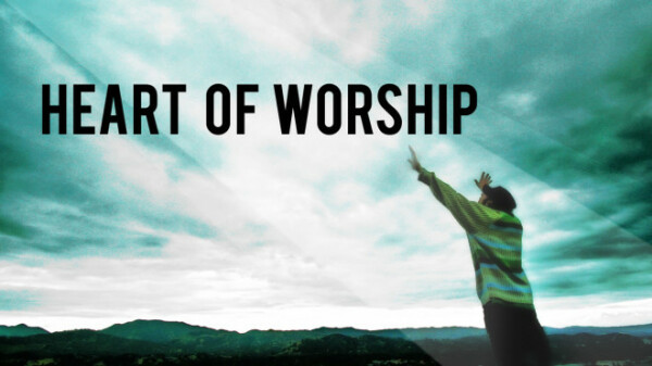 Series: The Heart of Worship