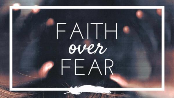 Series: Faith Over Fear