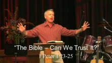 The Bible--Can I trust it to be true?