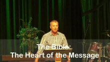 The Bible: What is the Heart of Its Message?