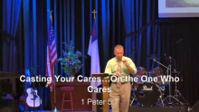 Casting Your Cares on the One Who Cares