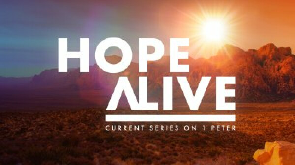 Series: 1 Peter - Hope Alive